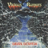 Digital Dictator — Vicious Rumors