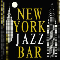 New York Jazz Bar — Jazz Saxophone, Lounge Piano Music Cafe After Dark|Jazz Piano Bar Academy|Jazz Saxophone, Jazz Piano Bar Academy, Lounge Piano Music Cafe After Dark