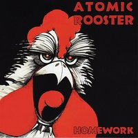 Homework — Atomic Rooster