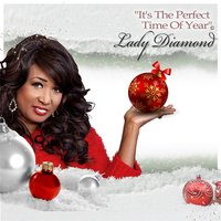 It's the Perfect Time of Year — Lady Diamond