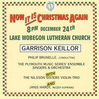 Now It Is Christmas Again — Garrison Keillor, Philip Brunelle, Ирвинг Берлин, Франц Грубер