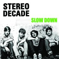 Slow Down — Stereo Decade