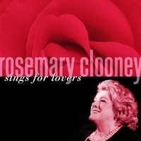 Rosemary Clooney Sings For Lovers — Rosemary Clooney