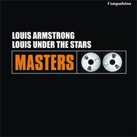 Louis Under the Stars — Louis Armstrong