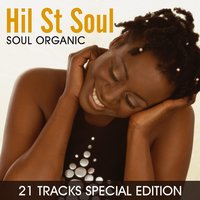 Soul Organic - 21 Tracks Special Edition — Hil St Soul