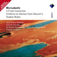 Mercadante : Flute Concertos & Sinfonia on Themes from Rossini's Stabat Mater — English Chamber Orchestra, Orchestre National de l'Opéra de Monte-Carlo, I Solisti Veneti, Jean-Pierre Rampal, Claudio Scimone & English Chamber Orchestra
