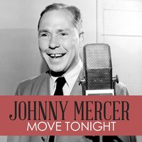 Movie Tonight — Johnny Mercer