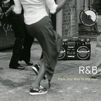 R&B: From Doo-Wop To Hip-Hop — сборник