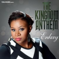 The Kingdom Anthem — eNKay