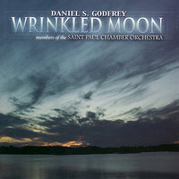 Wrinkled Moon: Chamber Music of Daniel S. Godfrey — Saint Paul Chamber Orchestra