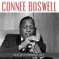 Ole Buttermilk Sky — Connee Boswell