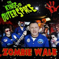 Zombie Walk — The Kings Of Outer Space