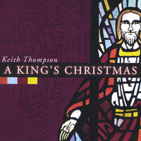 A King's Christmas — Keith Thompson