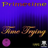 Time Trying — Primetime