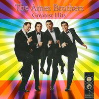 Greatest Hits — The Ames Brothers