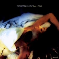 Ballads — Richard Elliot