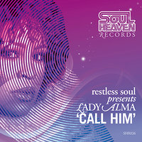 Call Him — Lady Alma, restless soul