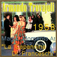 "Magic Moments At ""La Capannina Di Franceschi"" 1958 — Armando Trovajoli"