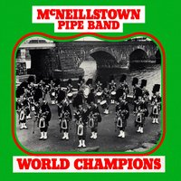 World Champions — McNeillstown Pipe Band