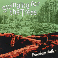 Swinging for the Trees — Freedom Police
