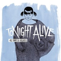 All Shapes & Disguises — Tonight Alive