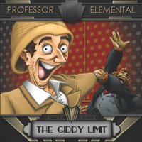 The Giddy Limit — Professor Elemental