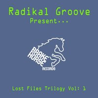 The Lost Files Trilogy EP — Radikal Groove