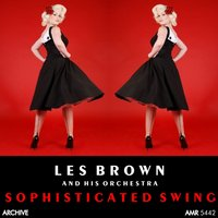 Sophisticated Swing — Les Brown And His Orchestra