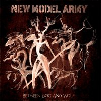 Between Dog And Wolf — New Model Army