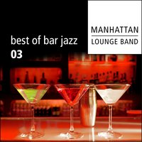 Best of Bar Jazz — Manhattan Lounge Band