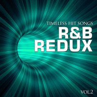 Timeless Hit Songs: R & B Redux, Vol. 2 — сборник