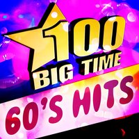 100 Big Time 60's Hits — сборник