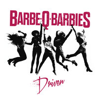 Driven — Barbe-Q-Barbies
