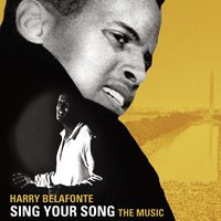 SING YOUR SONG: The Music — Harry Belafonte