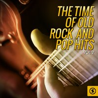 The Time of Old Rock and Pop Hits, Vol. 2 — сборник