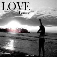 Love Lounge - Part Two — сборник
