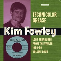 Technicolor Grease: Lost Treasures from the Vaults 1959-1969, Vol. 4 — Kim Fowley