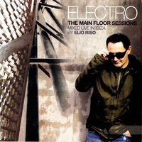 Electro - The Main Floor Sessions — Elio Riso
