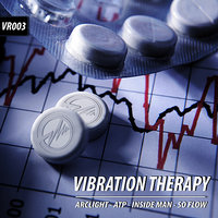 Vibration Therapy — ATP, Inside Man, Arclight, Jocasta, So:Flow, Arclight, ATP, Inside Man, So Flow