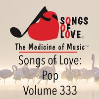 Songs of Love: Pop, Vol. 333 — сборник