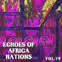 Echoes of Afrikan Nations Vol. 19 — Malibongwe
