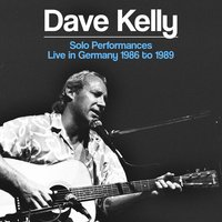 Solo Performances - Live in Germany 1986 to 1989 — Dave Kelly
