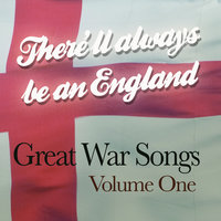 There'll Always Be An England - Great War Songs Vol 1 — сборник