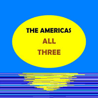 All Three — The Americas