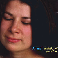 Melody of Question — Anandi