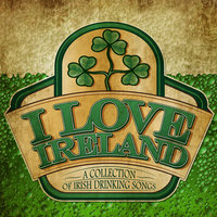 I Love Ireland - A Collecton of Irish Drinking Songs — Brier