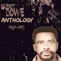 Anthology Brent Dowe — Brent Dowe