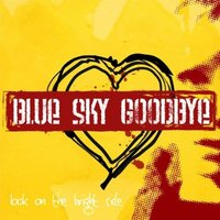 Look on the Bright Side — Blue Sky Goodbye