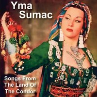 Songs from the Land of the Condor — Yma Sumac
