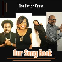 Our Song Book — The Taylor Crew